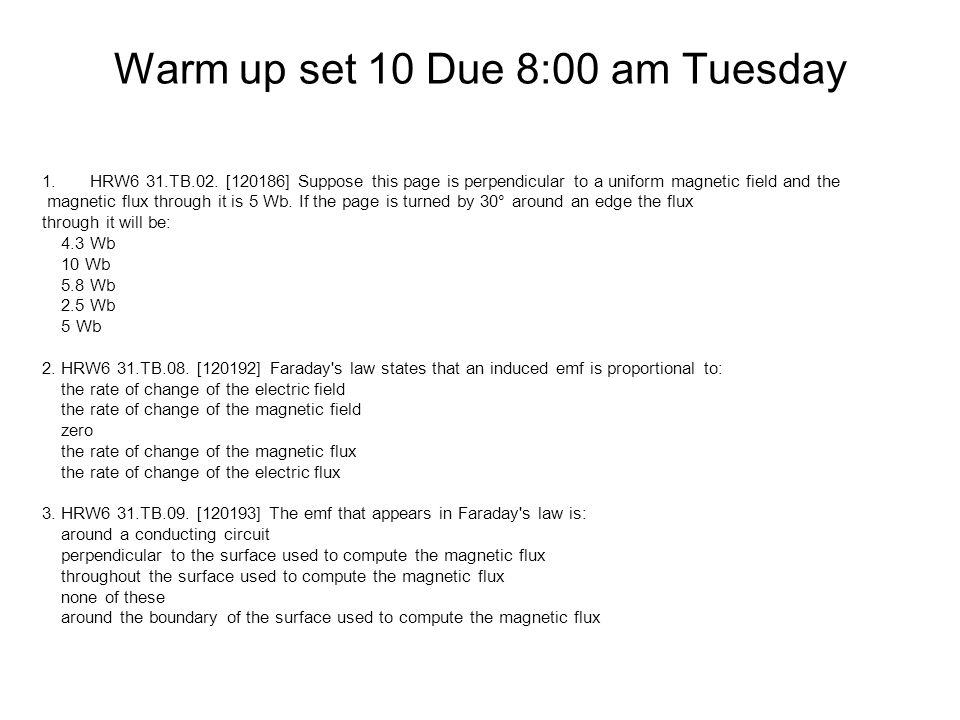 Warm up set 10 Due 8:00 am Tuesday