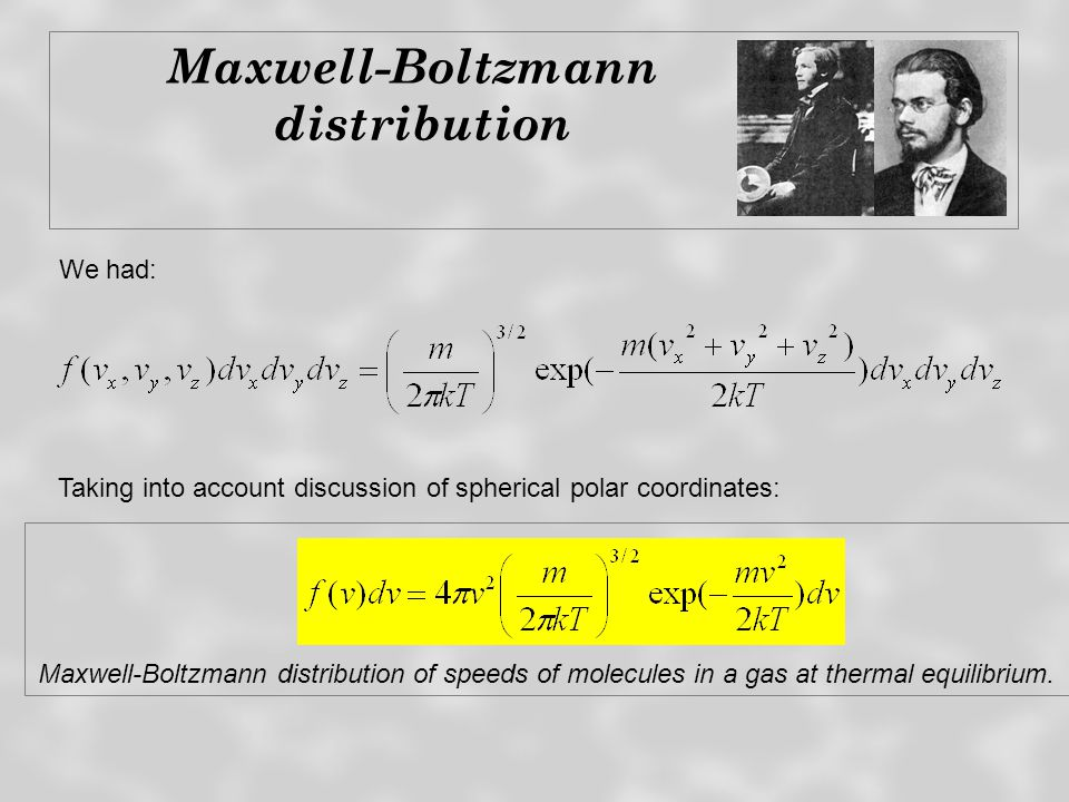 Maxwell-Boltzmann distribution We had:
