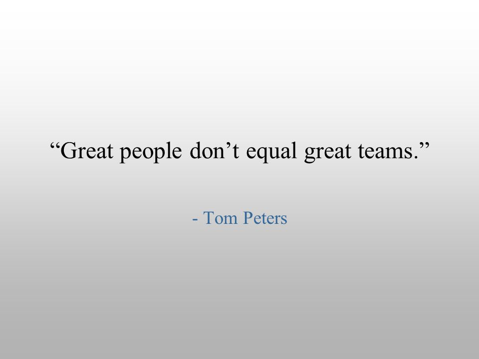Great people don't equal great teams.