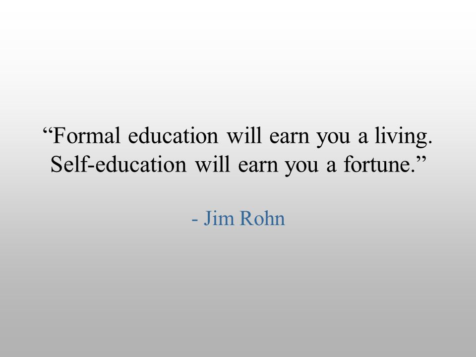 Formal education will earn you a living