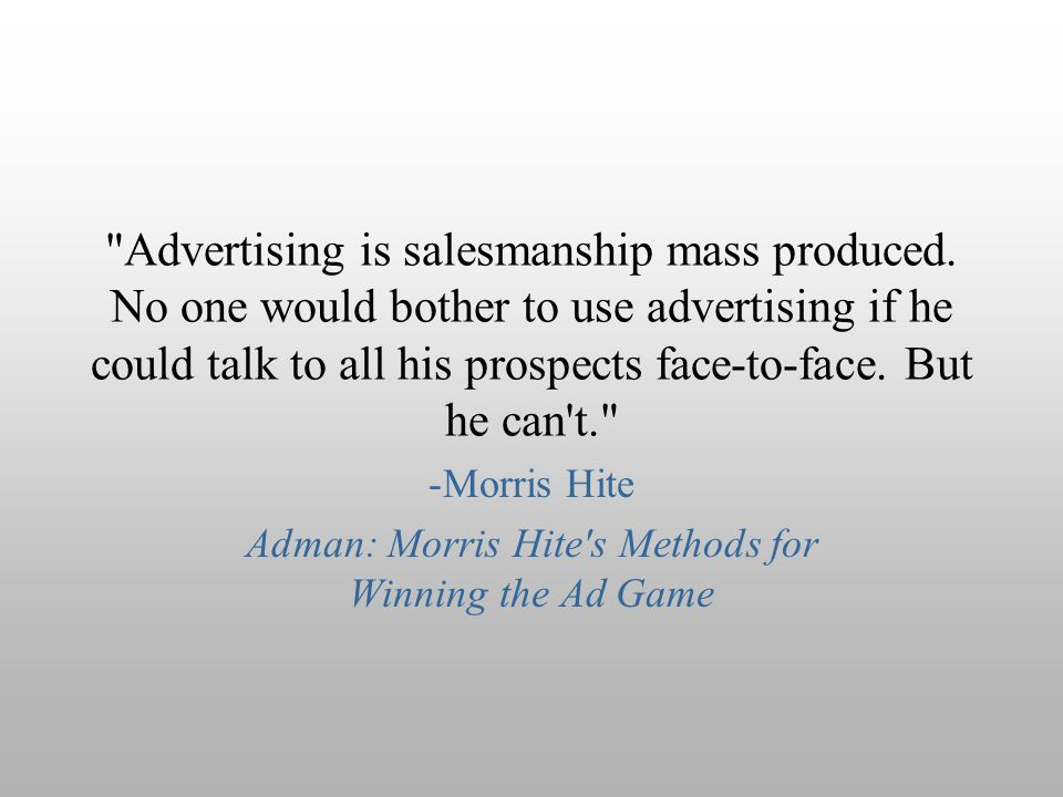 Morris Hite Adman: Morris Hite s Methods for Winning the Ad Game