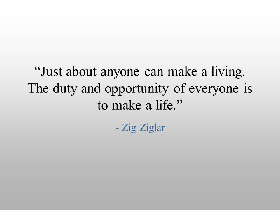 Just about anyone can make a living