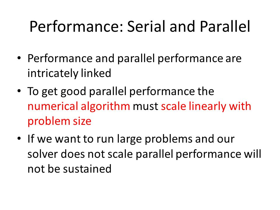 Performance: Serial and Parallel