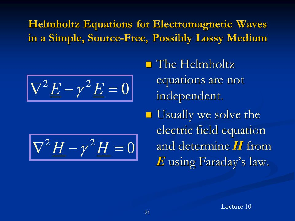 The Helmholtz equations are not independent.