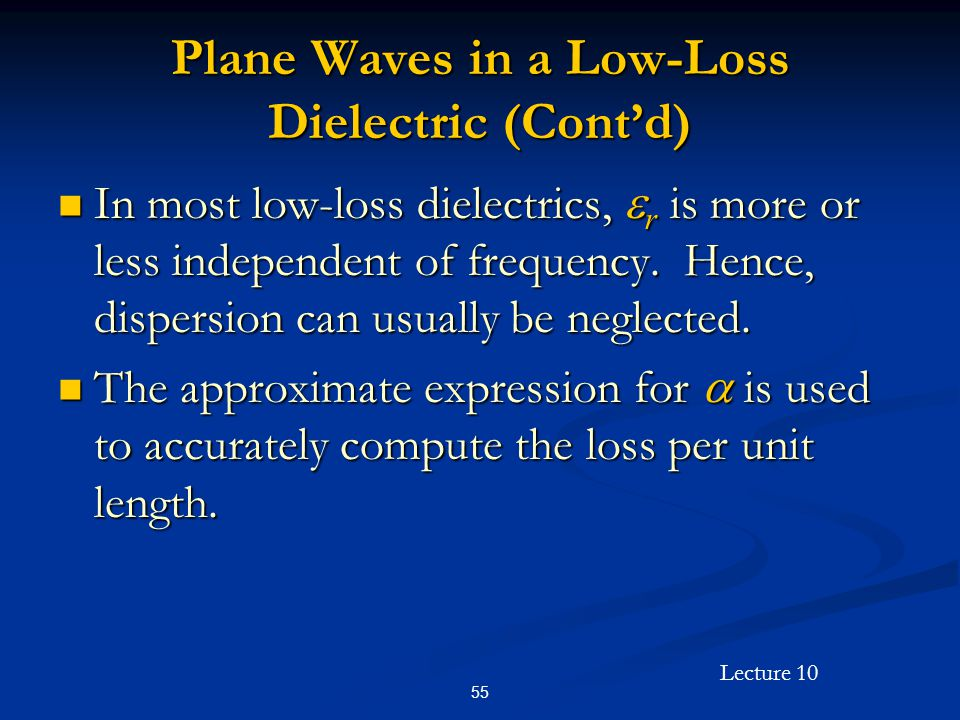 Plane Waves in a Low-Loss Dielectric (Cont'd)