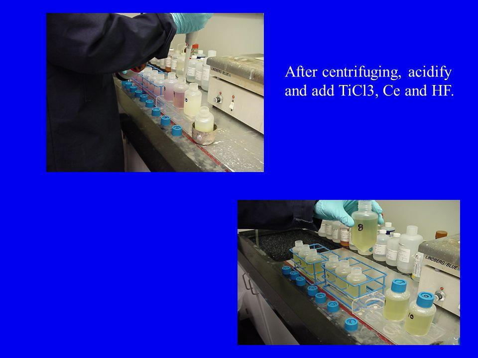 After centrifuging, acidify
