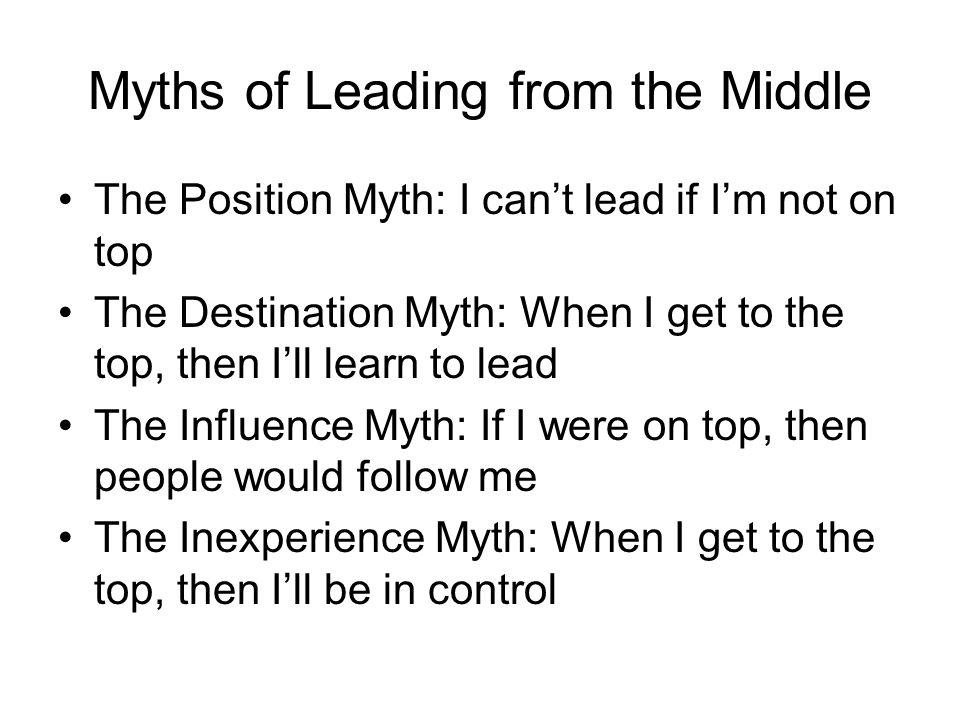 Myths of Leading from the Middle