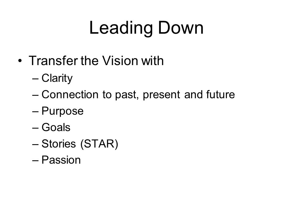 Leading Down Transfer the Vision with Clarity