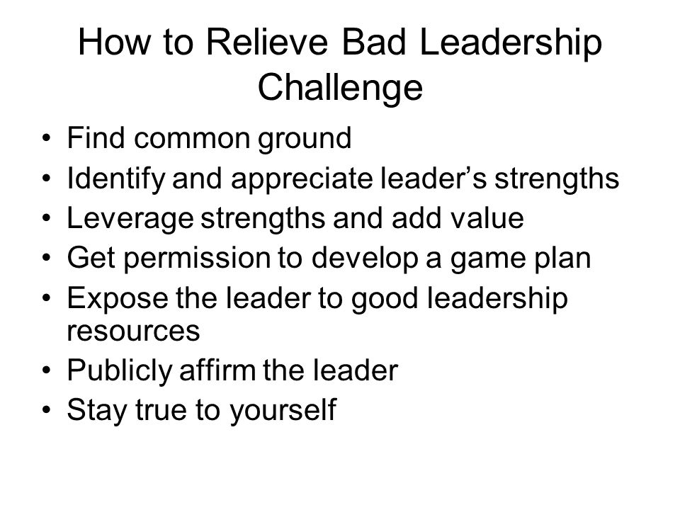 How to Relieve Bad Leadership Challenge