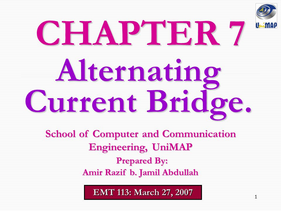 CHAPTER 7 Alternating Current Bridge.