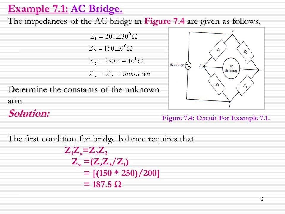 Example 7.1: AC Bridge. Solution: