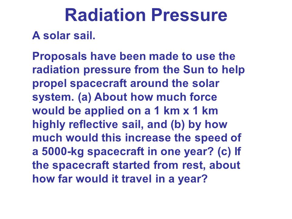 Radiation Pressure A solar sail.