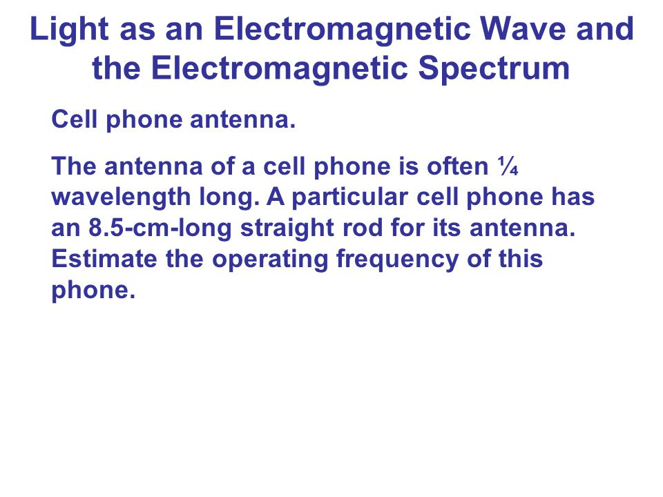 Light as an Electromagnetic Wave and the Electromagnetic Spectrum
