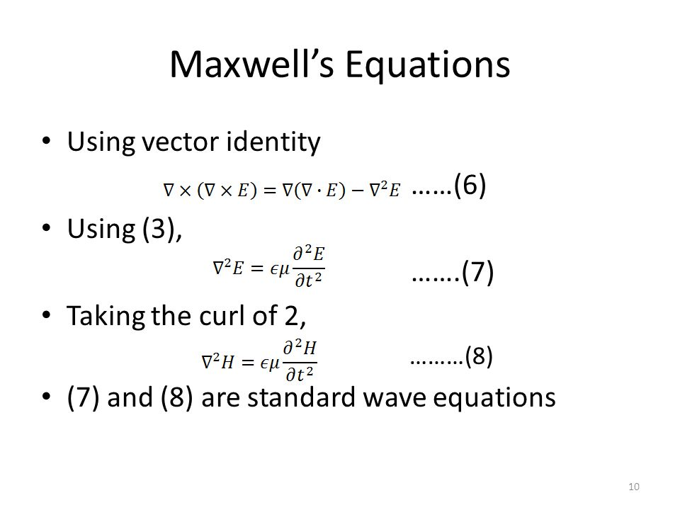 Maxwell's Equations Using vector identity ……(6) Using (3), …….(7)