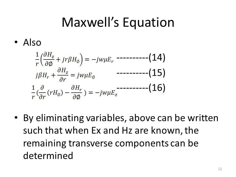 Maxwell's Equation Also ----------(14) ----------(15) ----------(16)