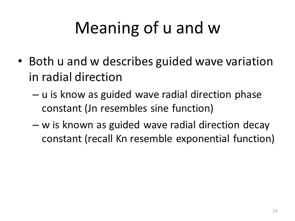 Meaning of u and w Both u and w describes guided wave variation in radial direction.