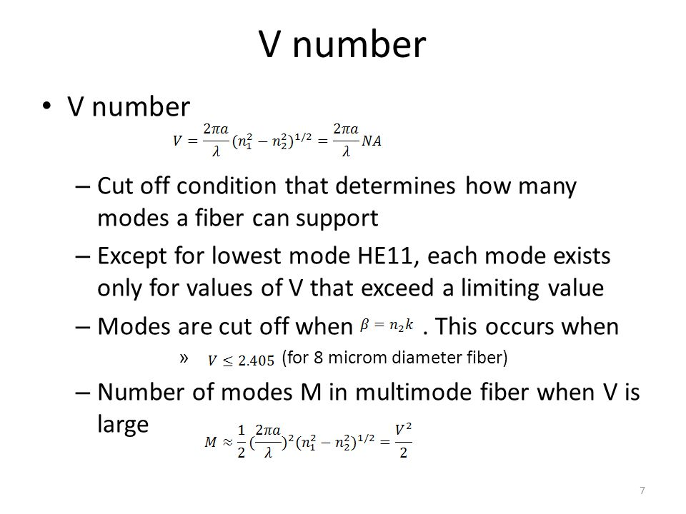 V number V number. Cut off condition that determines how many modes a fiber can support.