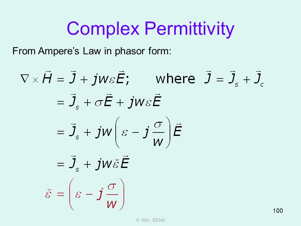 Complex Permittivity From Ampere's Law in phasor form: O. Kilic EE542