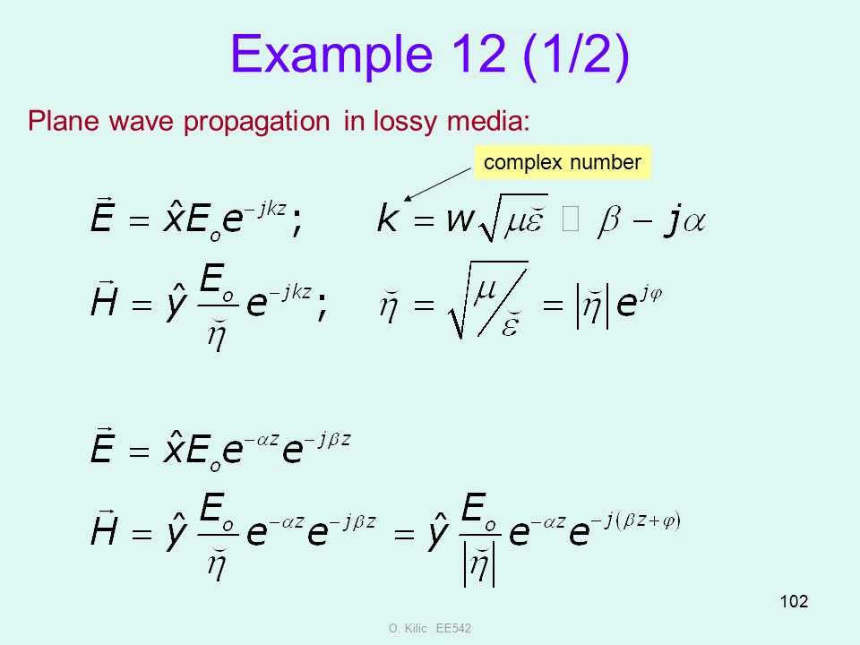 Example 12 (1/2) Plane wave propagation in lossy media: complex number