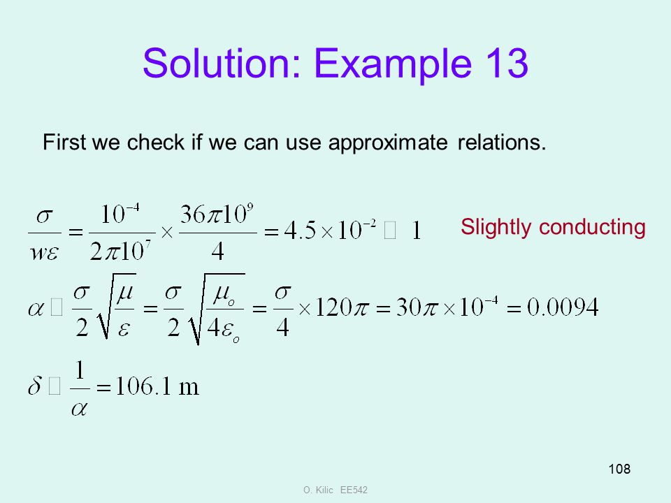 Solution: Example 13 First we check if we can use approximate relations.