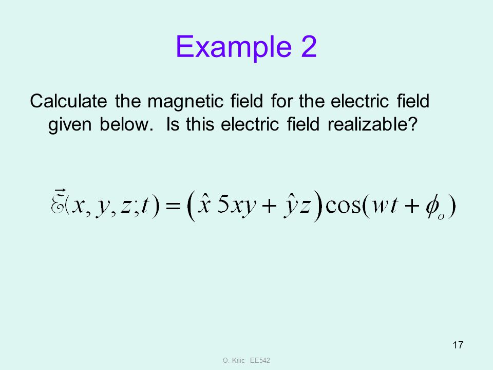 Example 2 Calculate the magnetic field for the electric field given below. Is this electric field realizable