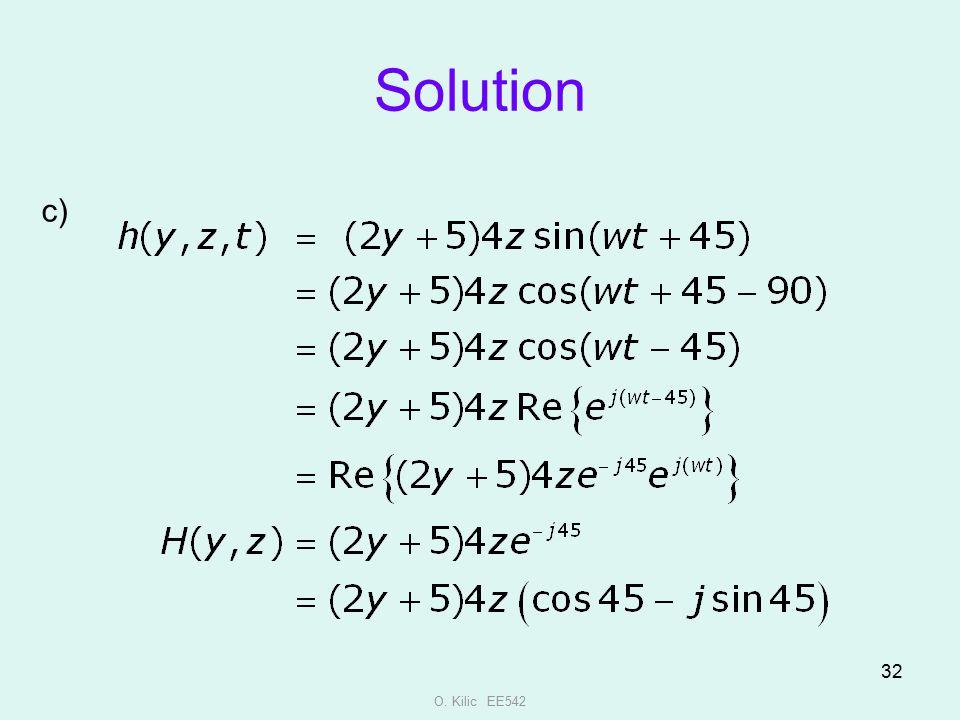 Solution c) O. Kilic EE542