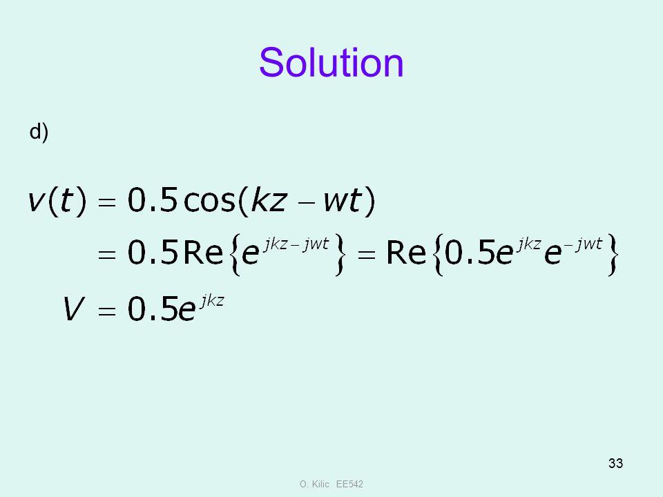 Solution d) O. Kilic EE542
