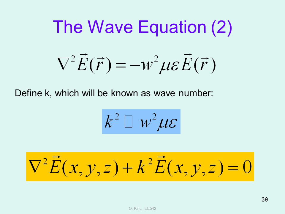 The Wave Equation (2) Define k, which will be known as wave number: