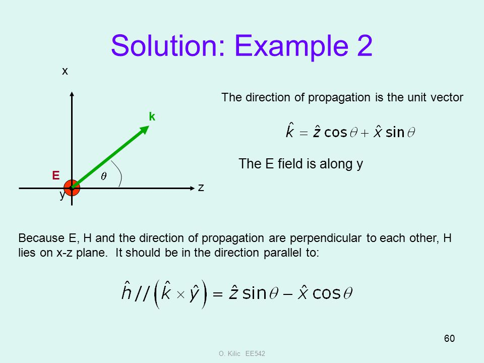 Solution: Example 2 The E field is along y x