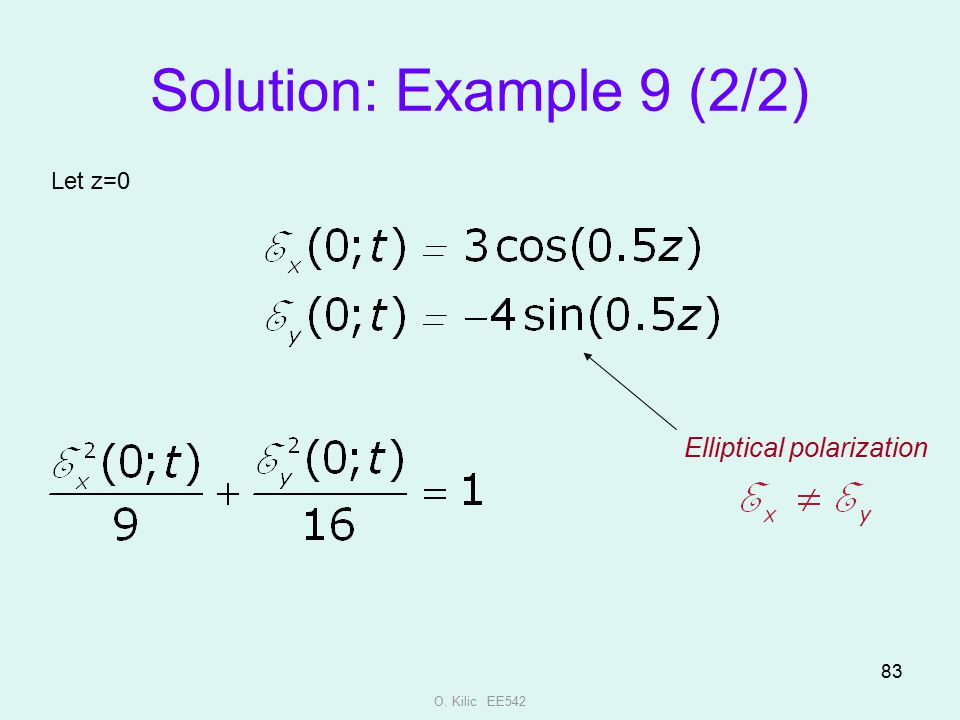 Solution: Example 9 (2/2) Elliptical polarization Let z=0