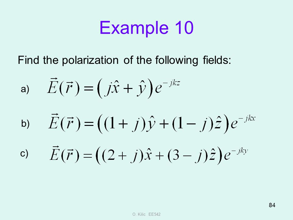 Example 10 Find the polarization of the following fields: a) b) c)