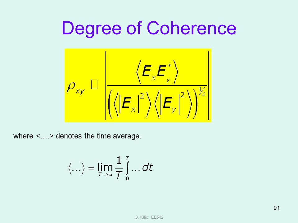 Degree of Coherence where <….> denotes the time average.