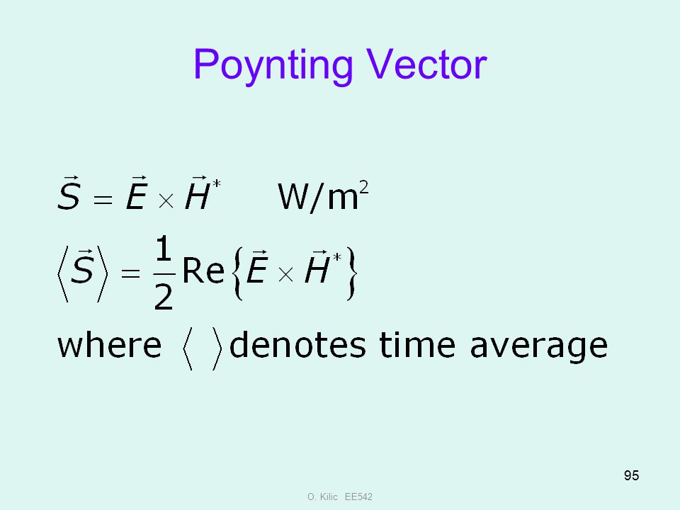 Poynting Vector O. Kilic EE542
