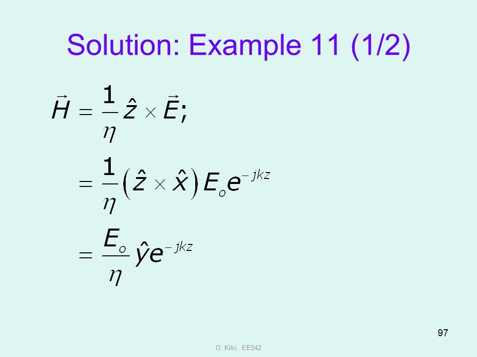 Solution: Example 11 (1/2) O. Kilic EE542