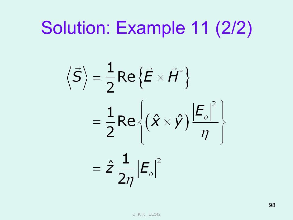 Solution: Example 11 (2/2) O. Kilic EE542
