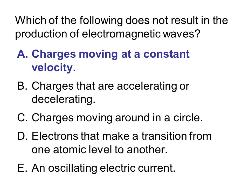 Which of the following does not result in the production of electromagnetic waves