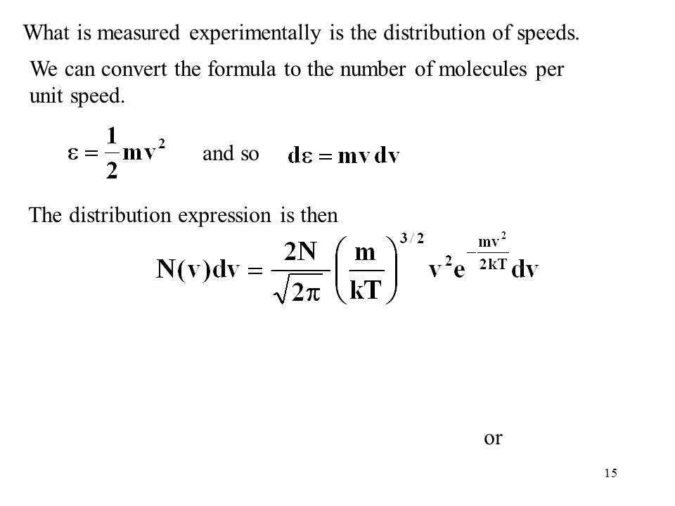 What is measured experimentally is the distribution of speeds.
