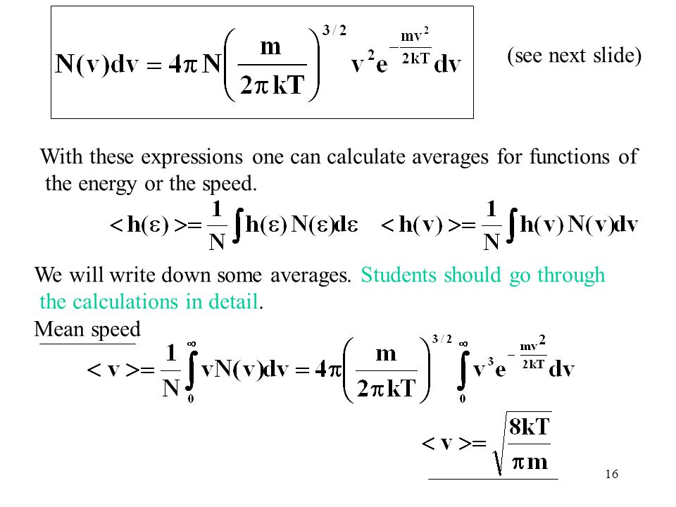 (see next slide) With these expressions one can calculate averages for functions of. the energy or the speed.
