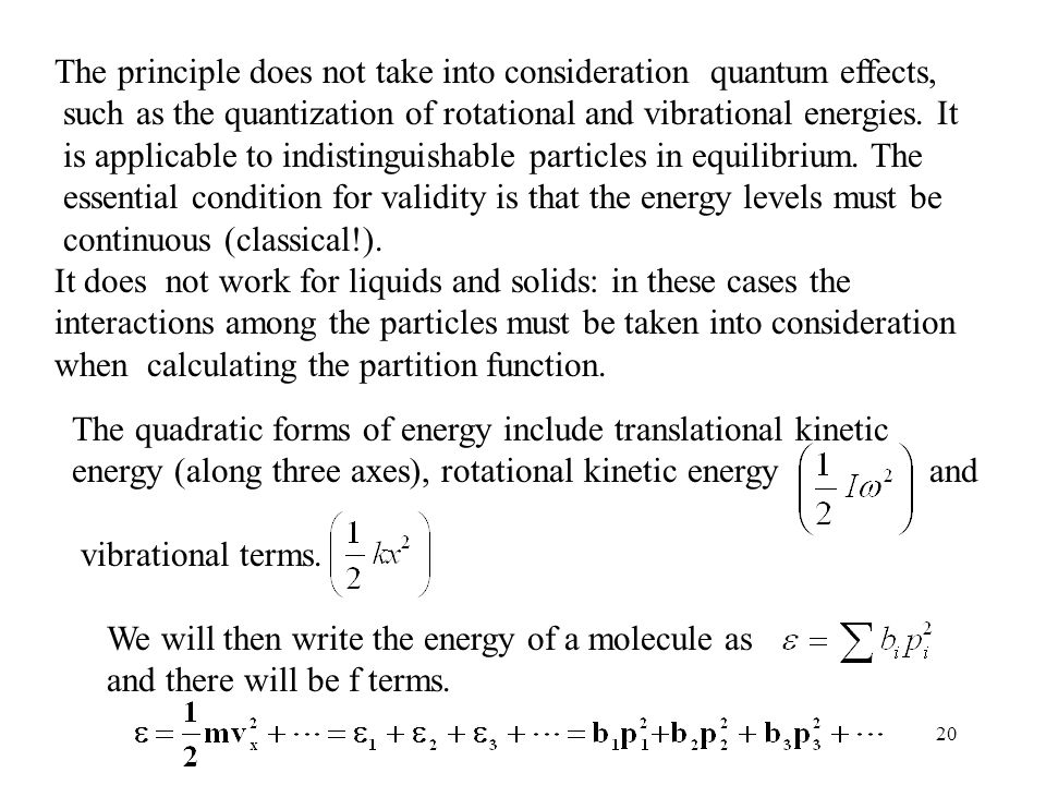 The principle does not take into consideration quantum effects,