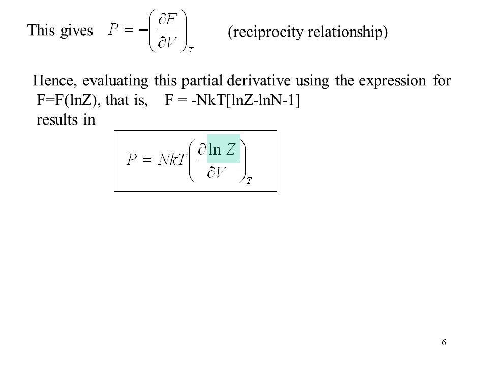 This gives (reciprocity relationship) Hence, evaluating this partial derivative using the expression for.