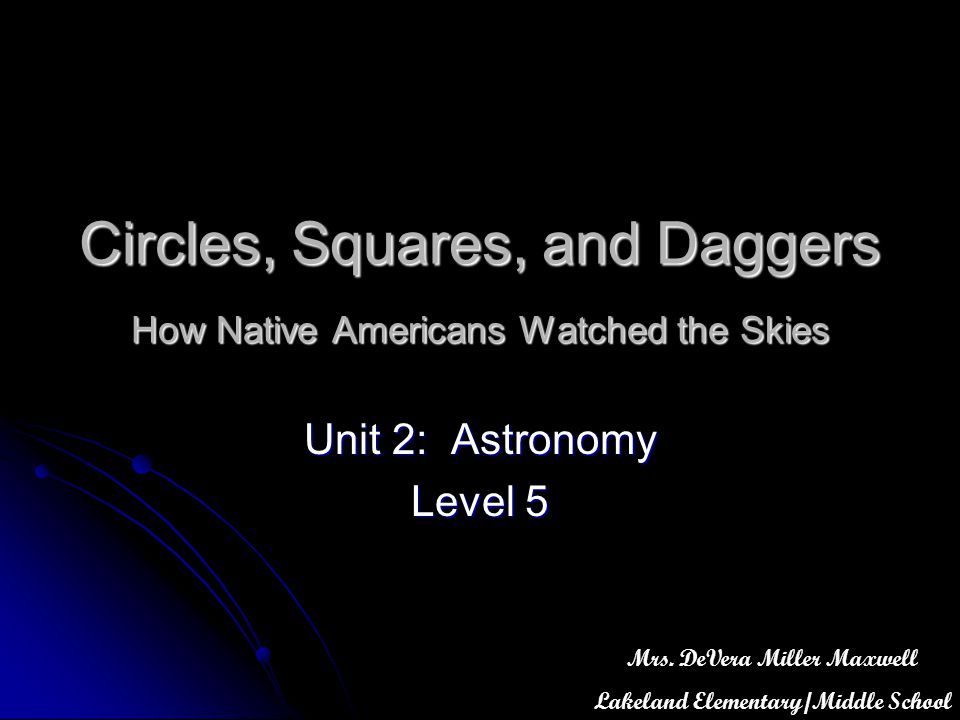 Circles, Squares, and Daggers How Native Americans Watched the Skies