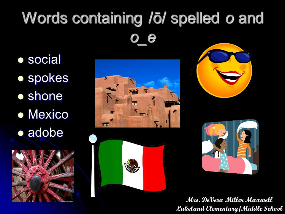 Words containing /ō/ spelled o and o_e