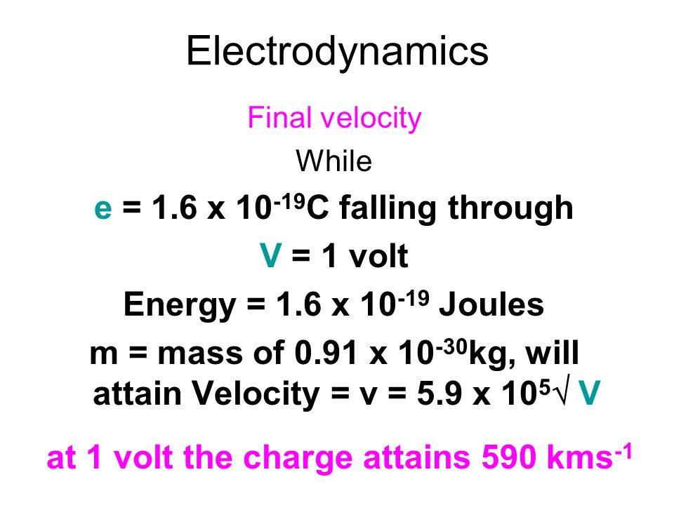 m = mass of 0.91 x 10-30kg, will attain Velocity = v = 5.9 x 105 V