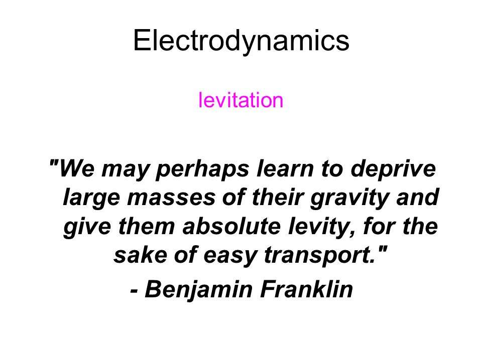 Electrodynamics levitation.