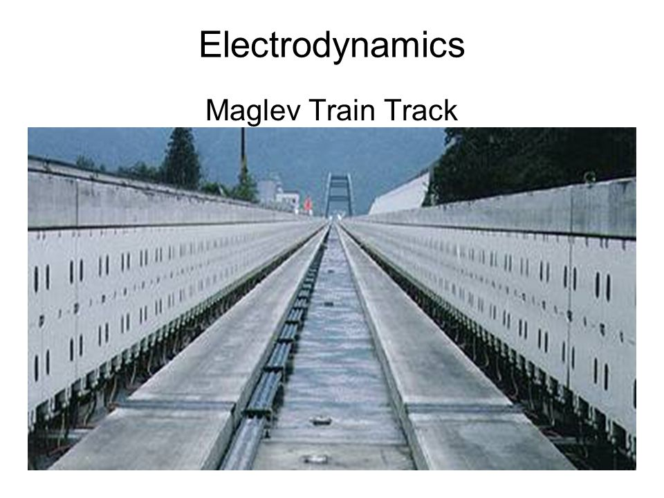 Electrodynamics Maglev Train Track