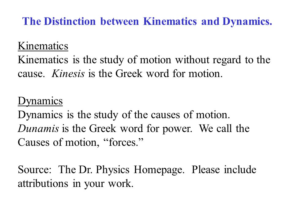 The Distinction between Kinematics and Dynamics.