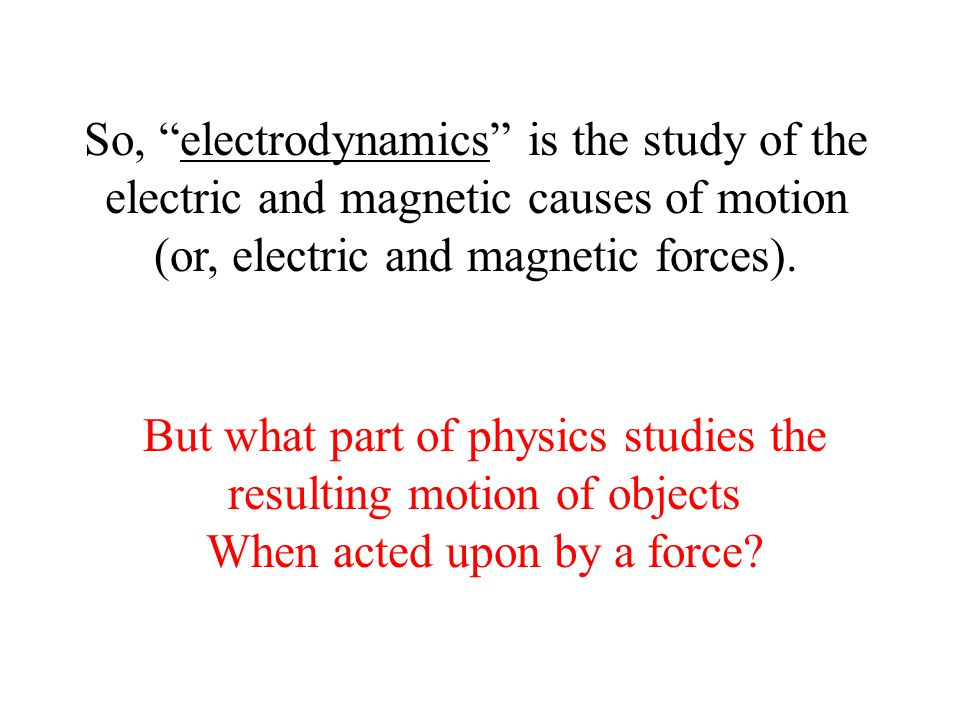 But what part of physics studies the resulting motion of objects