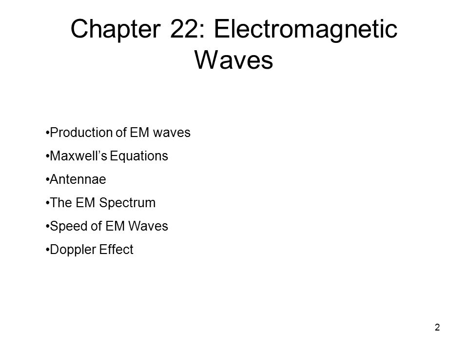 Chapter 22: Electromagnetic Waves