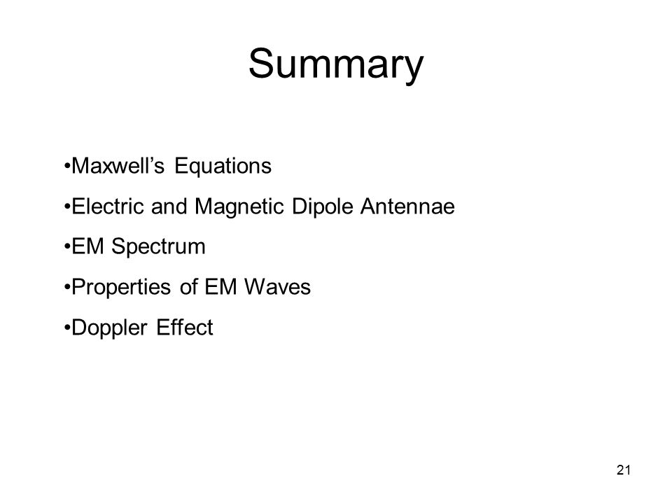 Summary Maxwell's Equations Electric and Magnetic Dipole Antennae