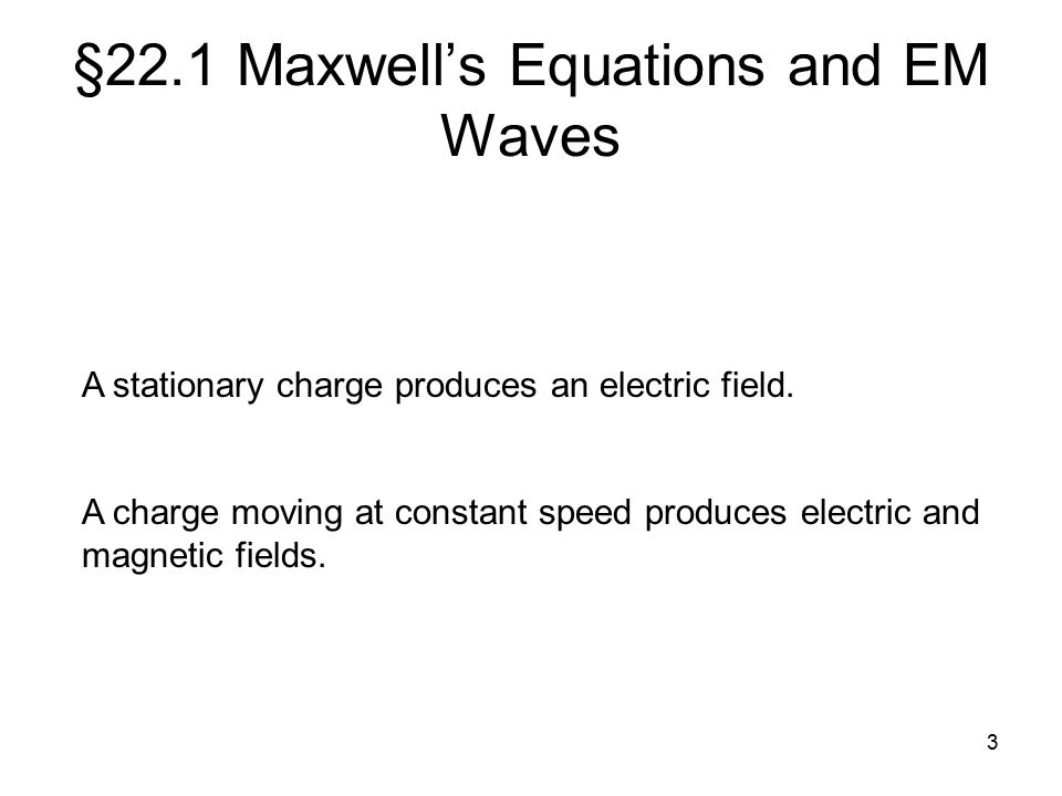§22.1 Maxwell's Equations and EM Waves